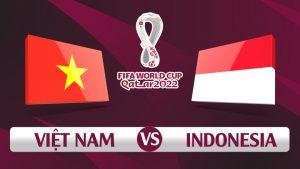 Trực tiếp Việt Nam với Indonesia